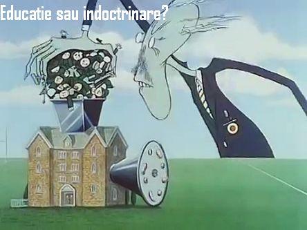 Educatie sau indoctrinare